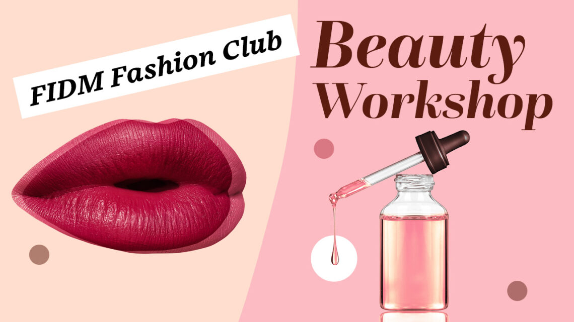FIDM Fashion Club Beauty Workshop Recap